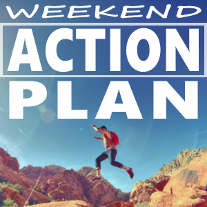Weekend Action Plan